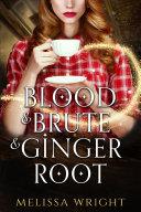Blood & Brute & Ginger Root [Pdf/ePub] eBook