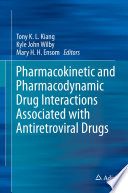 Pharmacokinetic and Pharmacodynamic Drug Interactions Associated with Antiretroviral Drugs Book
