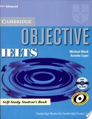 Download Objective IELTS Advanced Self Study Student's Book with CD ROM Free Books - Dlebooks.net