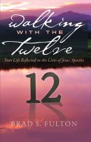 Walking with the Twelve: Your Life Reflected in the Lives of Jesus's Apostles