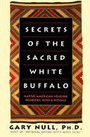 Secrets of the Sacred White Buffalo