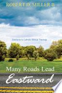 Many Roads Lead Eastward