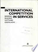 International Competition in Services  : Banking Building Software Know-how--.