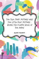 The Two Story Mittens and the Little Play Mittens : Being the Fourth Book of the Series