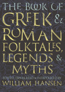 The Book of Greek and Roman Folktales  Legends  and Myths