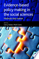 Evidence Based Policy Making in the Social Sciences