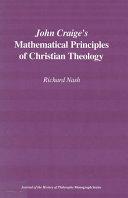 John Craige s Mathematical Principles of Christian Theology