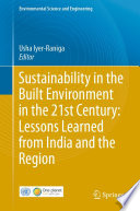 Sustainability in the Built Environment in the 21st Century  Lessons Learned from India and the Region