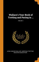 Wallace s Year Book of Trotting and Pacing in