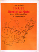 How to Grow Fruit, Berries & Nuts in the Midwest and East