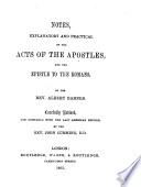 Notes  Explanatory and Practical  on the Acts of the Apostles  And  The Epistle to the Romans