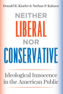 Neither Liberal Nor Conservative: Ideological Innocence in ...