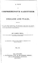 A new and comprehensive gazetteer of England and Wales  illustr  by a series of maps  4 vols   in 2