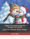 Happy Christmas Color By Number For Adults