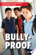 Bully proof  A practical guide for parents  teachers and South African schools Book PDF