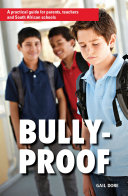 Bully proof  A practical guide for parents  teachers and South African schools