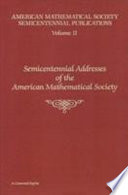 Semicentennial Addresses of the American Mathematical Society: Volume II