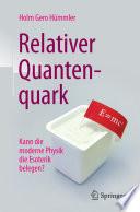 Relativer Quantenquark  : Kann die moderne Physik die Esoterik belegen?