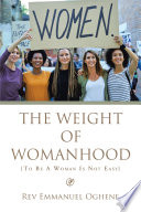 The Weight of Womanhood