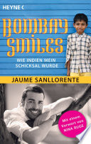 Bombay Smiles  : Wie Indien mein Schicksal wurde