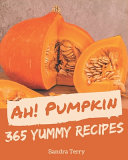 Ah 365 Yummy Pumpkin Recipes