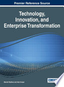 Technology, Innovation, and Enterprise Transformation