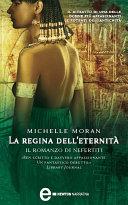 La regina dell'eternità. Il romanzo di Nefertiti