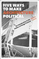 Pdf Five Ways to Make Architecture Political Telecharger