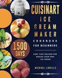 Cuisinart Ice Cream Maker Cookbook for Beginners