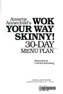 Annette Annechild s Wok Your Way Skinny
