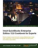Intuit QuickBooks Enterprise Edition 12 0 Cookbook for Experts