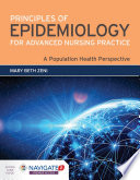 Principles of Epidemiology for Advanced Nursing Practice  A Population Health Perspective