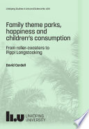 Family theme parks  happiness and children   s consumption  From roller coasters to Pippi Longstocking
