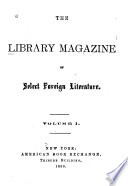 The Library Magazine of Select Foreign Literature Book PDF