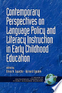 Contemporary Perspectives On Language Policy And Literacy Instruction In Early Childhood Education