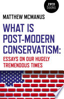 What Is Post-Modern Conservatism