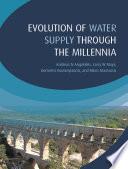 Evolution of Water Supply Through the Millennia