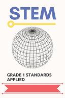STEM, Grade 1 Standards Applied
