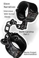 Slave Narratives  Interviews with Former Slaves  North Carolina Narratives  Part 1