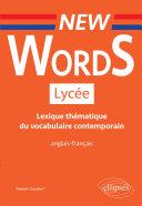 Pdf New Words Lycée. Lexique thématique du vocabulaire contemporain anglais-français (Conforme aux nouveaux programmes) Telecharger