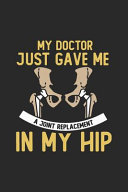 My Doctor Just Gave Me a Joint Replacement in My Hip