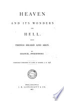 Heaven and its Wonders  and Hell      Originally published in Latin at London  A D  1758 Book