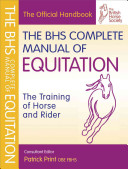 The BHS Complete Manual of Equitation