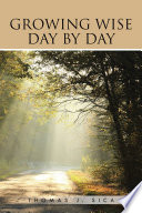 GROWING WISE DAY BY DAY Book