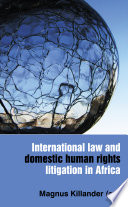 International Law and Domestic Human Rights Litigation in Africa
