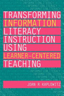 Transforming Information Literacy Instruction Using Learner centered Teaching