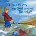 Pdf How Much Does God Love Me, Daddy?
