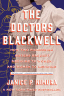 The Doctors Blackwell: How Two Pioneering Sisters Brought Medicine to Women and Women to Medicine Pdf/ePub eBook