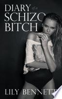 Diary of a Schizo Bitch