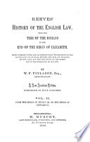 Reeves  History of the English Law  from the Time of the Romans to the End of the Reign of Elizabeth  1603